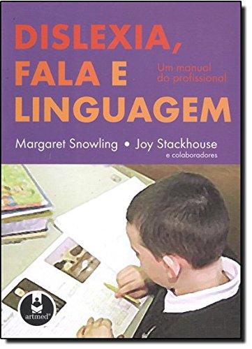 Dislexia, Fala e Linguagem. Um Manual do Profissional