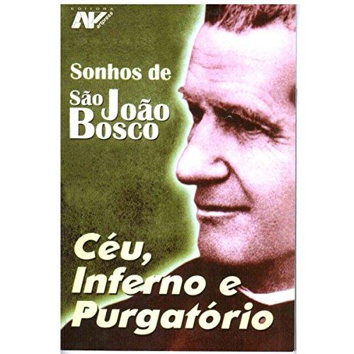 Sonhos de São João Bosco - Céu  Inferno e Purgatório
