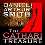 The Cathari Treasure: A Cameron Kincaid Novel, Book 1 | Daniel Arthur Smith