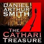 The Cathari Treasure: A Cameron Kincaid Novel, Book 1   Daniel Arthur Smith