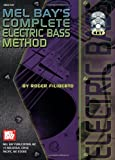 Complete Electric Bass Method, Roger Filiberto, 078664897X