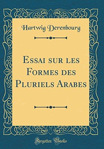 Essai sur les Formes des Pluriels Arabes (Classic Reprint) (French Edition)
