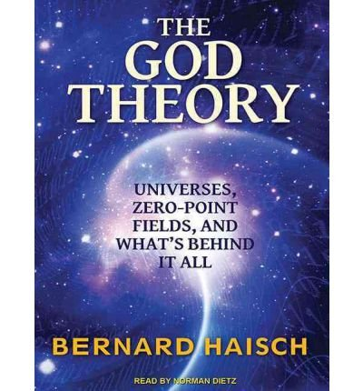 [ THE GOD THEORY: UNIVERSES, ZERO-POINT FIELDS AND WHAT'S BEHIND IT ALL (, CD) - IPS ] By Haisch, Bernard ( Author) 2011 [ Compact Disc ]