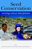 img - for Seed Conservation: turning science into practice book / textbook / text book