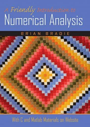 a friendly introduction to numerical analysis brian bradie rh amazon com
