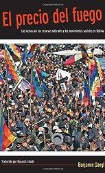 El precio del fuego: Resource Wars and Social Movements in Bolivia (Spanish Edition)