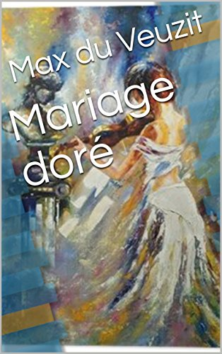 Mariage doré (French Edition)