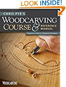 #7: Chris Pye's Woodcarving Course & Reference Manual: A Beginner's Guide to Traditional Techniques (Fox Chapel Publishing) Relief Carving and In-the-Round Step-by-Step (Woodcarving Illustrated Books)