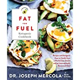 Fett for Fuel Ketogenic Cookbook: Recipes and Ketogenic Keys to Health from a World-Class Doctor and an Internationally Renowned Chef