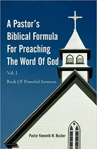 Book A Pastor's Biblical Formula For Preaching The Word Of God: Book Of Powerful Sermons