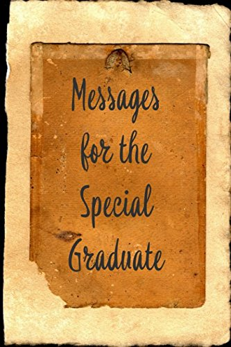 Messages for the Special Graduate