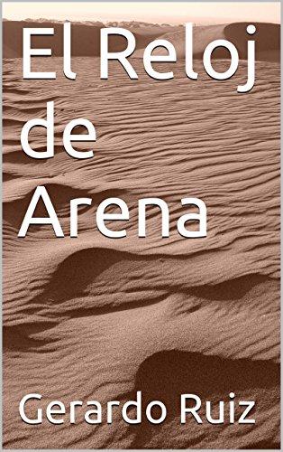 El Reloj de Arena (Spanish Edition) by [Ruiz, Gerardo]