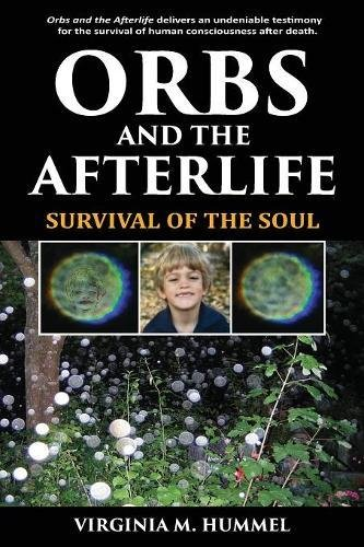 Orbs and the Afterlife: Survival of the Soul