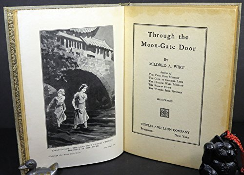Through the Moon-Gate Door By Mildred A. Wirt ( Benson ) AKA Carolyn Keene , a Mystery Story for Girls in RARE Color DJ with Chinese Theme of Floral Design, This Book is Set in San Francisco, and Especially in San Francisco's Chinatown. The Moon-Gate Esta ()