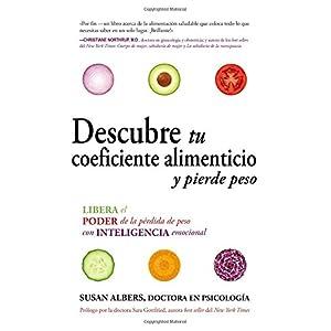 Descubre tu coeficiente alimenticio y pierde peso: Libera el poder de la pérdida de peso con inteligencia emocional (Spanish Edition)