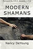 Modern Shamans, Nancy DeYoung, 0615142222