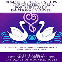 Romantic Relationships: The Greatest Arena for Spiritual and Emotional Growth