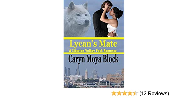 Lycans Mate Book Twelve Of The Siberian Volkov Pack Romance Series