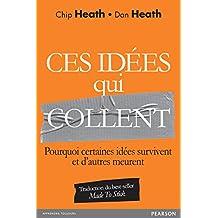 Ces idées qui collent: Pourquoi certaines idées survivent et d'autres meurent (Village Mondial) (French Edition)
