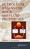 img - for Petroleum Reservoir Rock and Fluid Properties 1st (first) Edition by Dandekar, Abhijit Y. [2006] book / textbook / text book