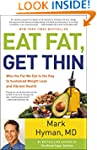 Eat Fat, Get Thin: Why the Fat We Eat...