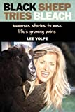 Black Sheep Tries Bleach: Humorous Stories To Ease Life's Growing Pains