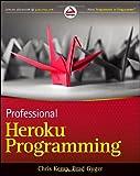 Professional Heroku Programming