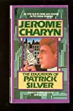 The Education of Patrick Silver, Jerome Charyn, 0380016982