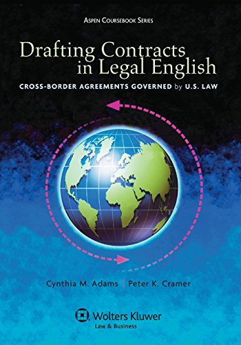 Drafting Contracts in Legal English: Cross-Border Agreements Governed by U.S. Law (Aspen Coursebook Series) by Aspen Publishers, Inc.
