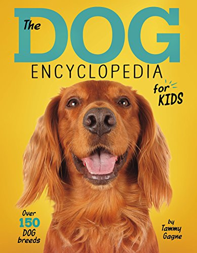 - The Dog Encyclopedia for Kids
