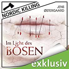 Im Licht des Bösen (Nordic Killing) Hörbuch von Jens Østergaard Gesprochen von: Robert Frank