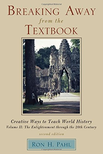 Breaking Away from the Textbook: Creative Ways to Teach World History (Volume II)