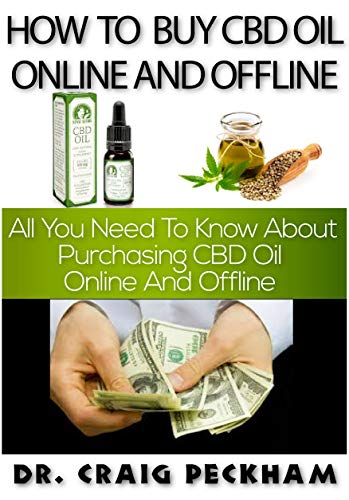 How To Buy CBD Oil Online and Offline: All you need to know about Purchasing CBD Oil Online and Offline. The Dos and ()