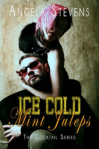 Book: Ice Cold Mint Juleps (Cocktail Series Book 2) by Angela Stevens