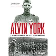 Alvin York: A New Biography Of The Hero Of The Argonne