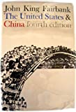 The United States and China, John K. Fairbank, 0674924355