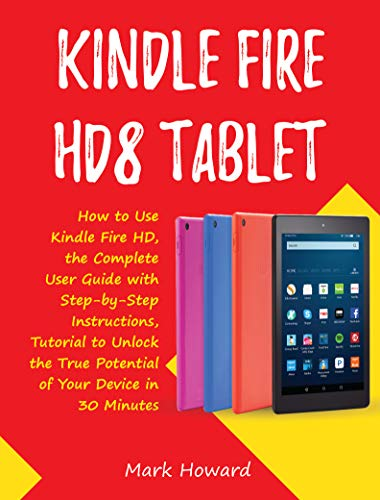 amazon com kindle fire hd8 tablet how to use kindle fire hd the rh amazon com Kindle Tutorial Kindle Fire Instruction Manual