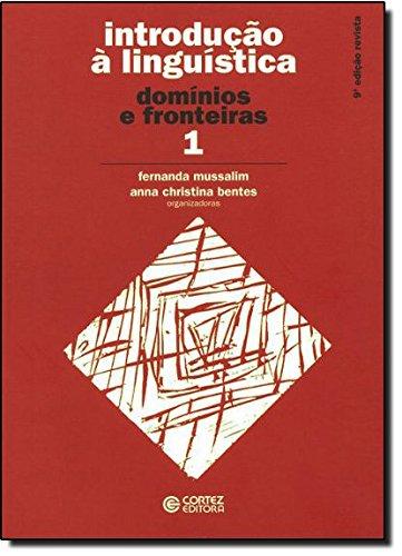 Introdução à Linguística. Domínios e Fronteiras - Volume 1