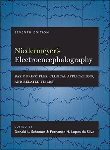 Niedermeyer's Electroencephalography: Basic Principles, Clinical Applications, and Related Fields, 7th Edition - Original PDF