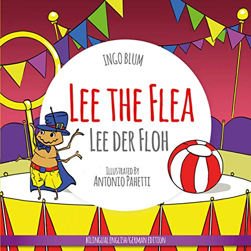 Lee the Flea - Lee der Floh: Bilingual Children's Picture Book English German (English Edition)