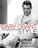 Cary Grant: A Celebration of Style by Richard Torregrossa (2006) Hardcover