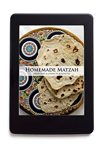 Homemade Matzah: Fresh, Soft & Chewy in 18 minutes by A.J. Campbell, Dan Traster