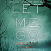 Let Me Go: Archie Sheridan/Gretchen Lowell, Book 6 | Chelsea Cain