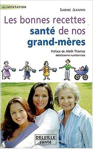 Lire un Bonnes recettes santé de nos grand-mères pdf