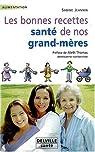 Les bonnes recettes santé de nos grands-mères par Jeannin