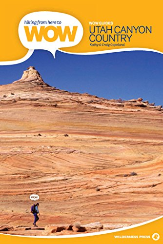 Hiking from Here to WOW: Utah Canyon Country (Wow Series)