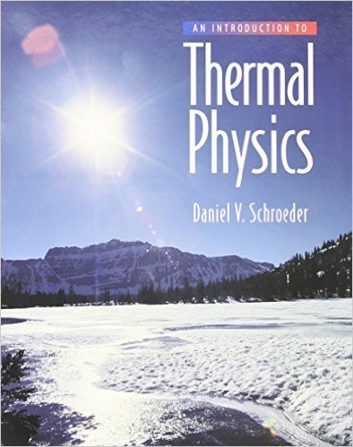 An Introduction to Thermal Physics by Daniel V. Schroeder 1 edition (Textbook ONLY, Hardcover)