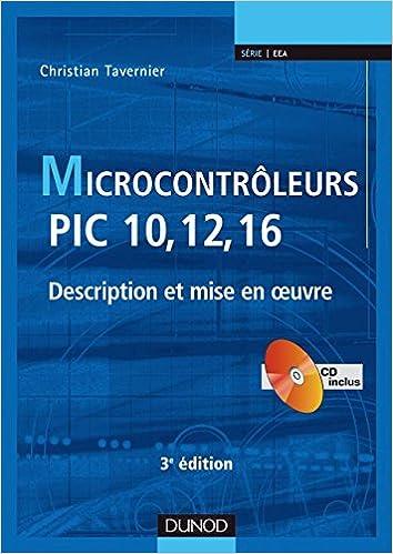 Téléchargement Microcontrôleurs PIC 10, 12, 16 - 3ème édition - Description et mise en oeuvre - Livre+CD-Rom epub pdf