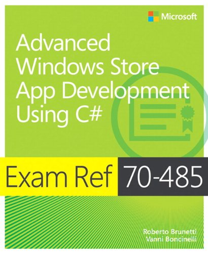 Exam Ref 70-485: Advanced Windows Store App Development Using C# by Microsoft Press