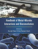 Handbook of Metal-Microbe Interactions and Bioremediation